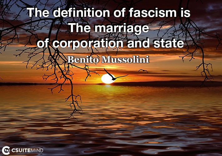 the-definition-of-fascism-is-the-marriage-of-corporation-and
