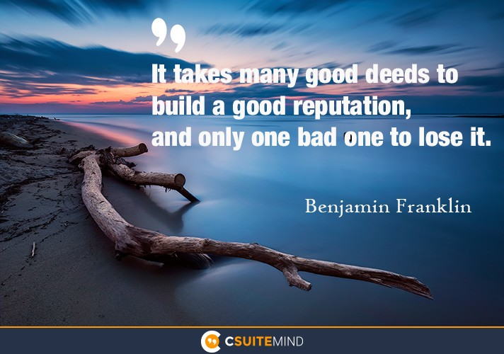 it-takes-many-good-deeds-to-build-a-good-reputation-and-onl