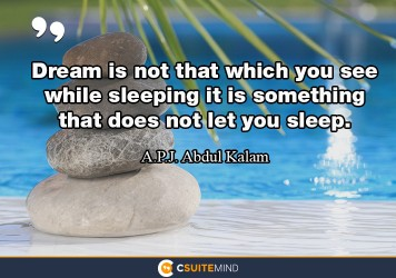 dream-is-not-that-which-you-see-while-sleeping-it-is-somethi