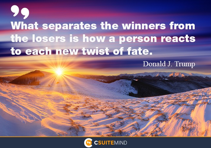 what-separates-the-winners-from-the-losers-is-how-a-person-r