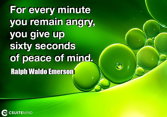 for-every-minute-you-are-angry-you-lose-sixty-seconds-of-hap