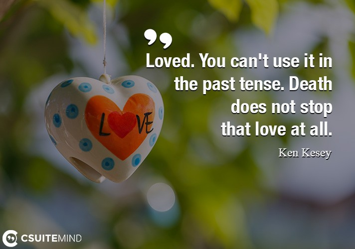 loved-you-cant-use-it-in-the-past-tense-death-does-not-st