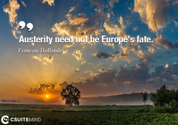 Austerity need not be Europe's fate.