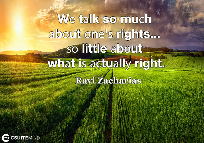 we-talk-so-mush-about-one-rights-o-little-about-what-i