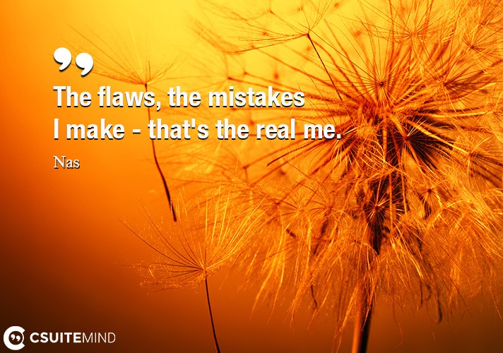 the-flaws-the-mistakes-i-make-thats-the-real-me