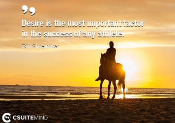 desire-is-the-most-important-factor-in-the-success-of-any-at