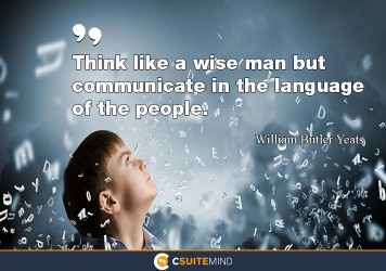 think-like-a-wise-man-but-communicate-in-the-language-of-the