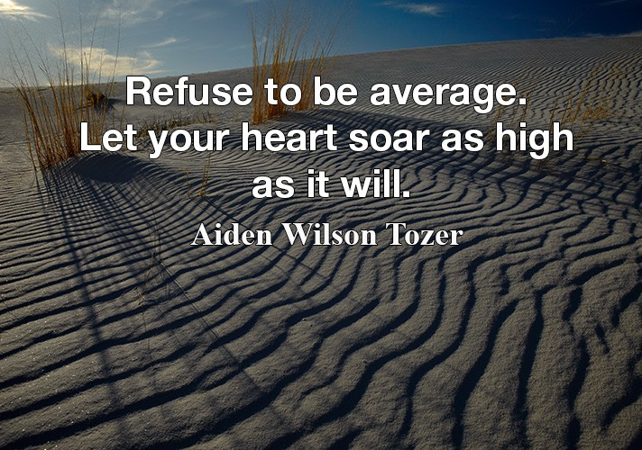 refuse-to-be-average-let-your-heart-soar-as-high-as-it-will