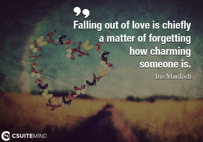 falling-out-of-love-is-chiefly-a-matter-of-forgetting-how-ch
