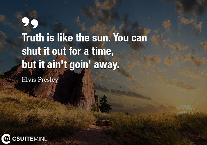 truth-is-like-the-sun-you-can-shut-it-out-for-a-time-but-i