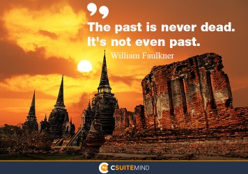 the-past-is-never-dead-its-not-even-past