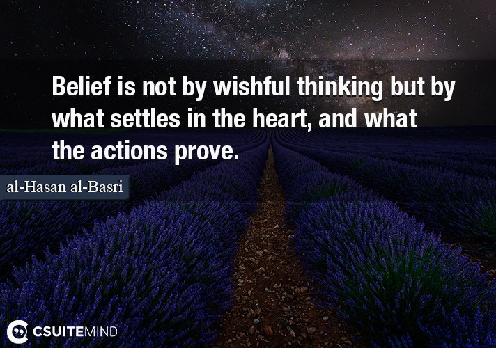 belief-is-not-by-wishful-thinking-but-by-what-settles-in-the