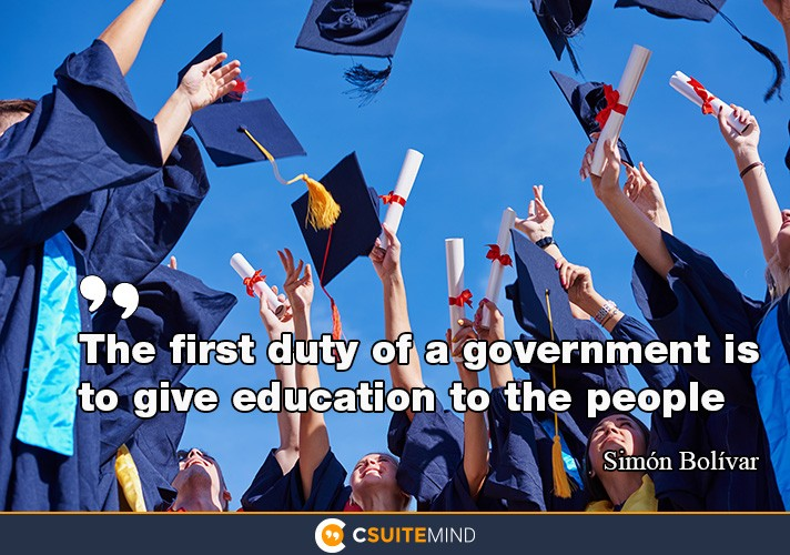 the-first-duty-of-a-government-is-to-give-education-to-the-p