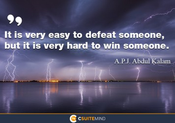 it-is-very-easy-to-defeat-someone-but-it-is-very-hard-to-wi