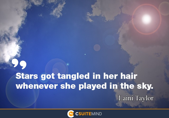 Stars got tangled in her hair whenever she played in the sky.