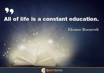 all-of-life-is-a-constant-education