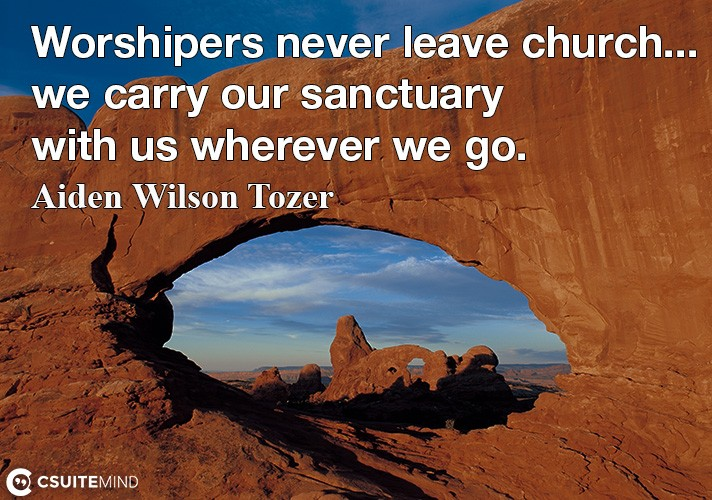 worshipers-never-leave-churchwe-carry-our-sanctuary-with