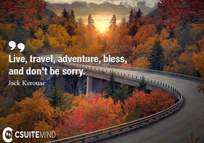 live-travel-adventure-bless-and-dont-be-sorry
