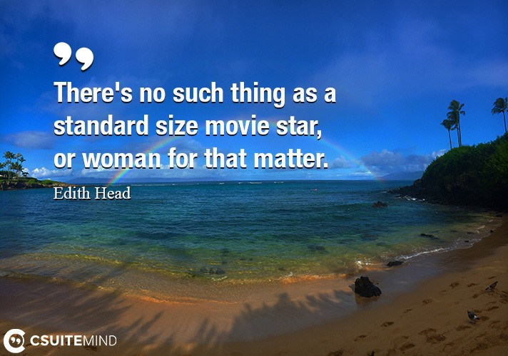 There's no such thing as a standard size movie star, or woman for that matter.