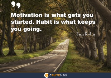 motivation-is-what-gets-you-started-habit-is-what-keeps-you