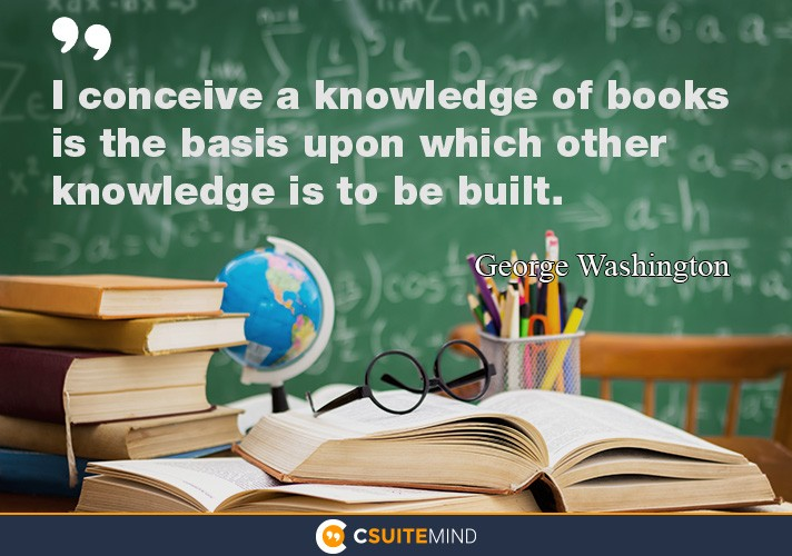 i-conceive-a-knowledge-of-books-is-the-basis-upon-which-othe