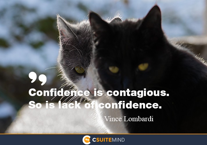 confidence-is-contagious-so-is-lack-of-confidence