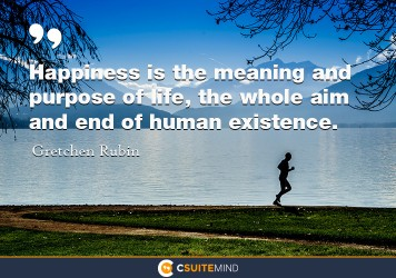 happiness-is-the-meaning-and-purpose-of-life-the-whole-aim