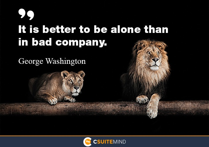 it-is-better-to-be-alone-than-in-bad-company