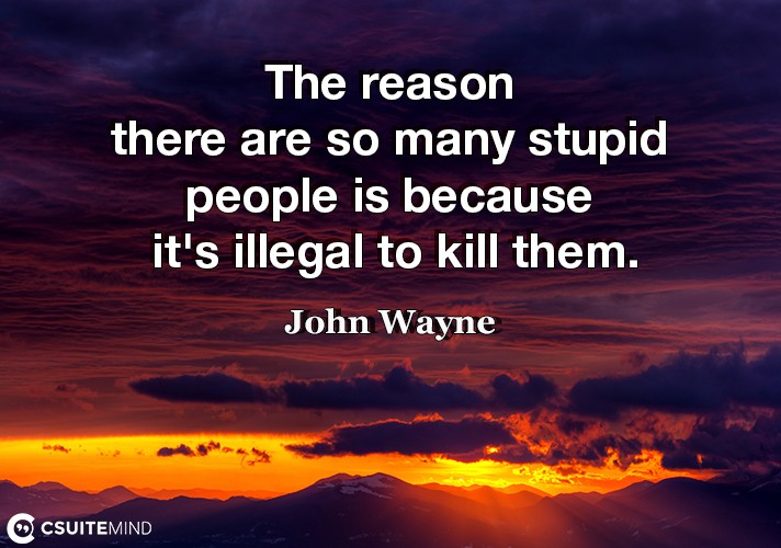 the-reason-there-are-so-many-stupid-people-is-because-its-i