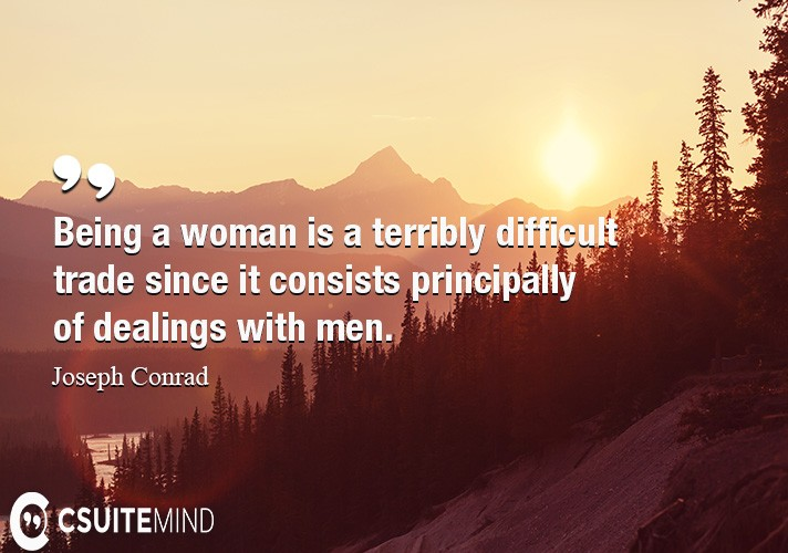 being-a-woman-is-a-terribly-difficult-trade-since-it-consist