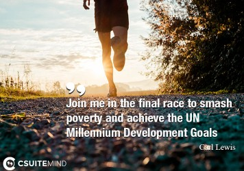 Join me in the final race to smash poverty and achieve the UN Millennium Development Goals