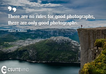 there-are-no-rules-for-good-photographs-there-are-only-good