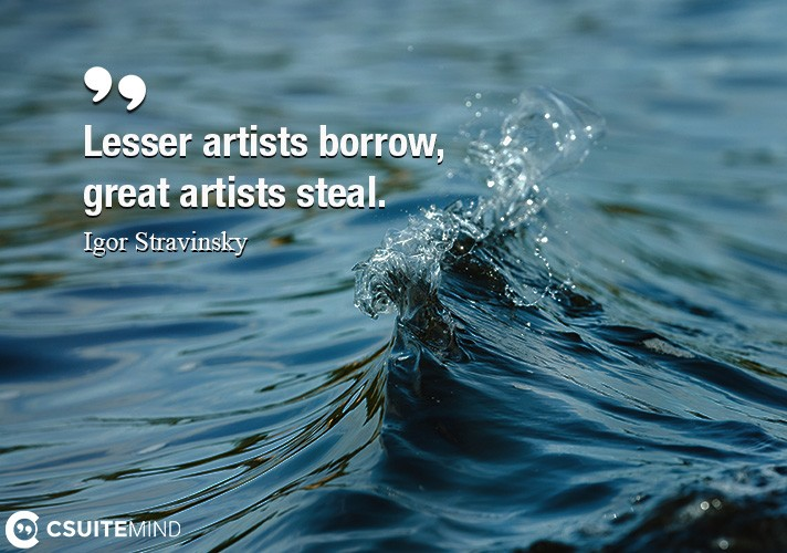 lesser-artists-borrow-great-artists-steal