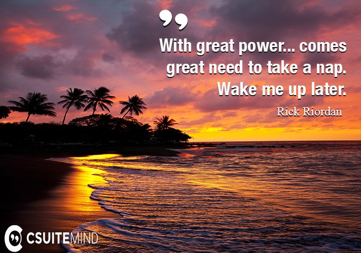 with-great-power-comes-great-need-to-take-a-nap-wake-me