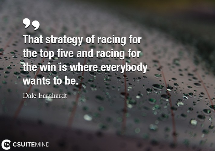 that-strategy-of-racing-for-the-top-five-and-racing-for-the