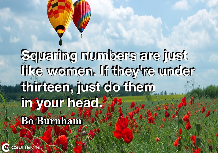 squaring-numbers-are-just-like-women-if-theyre-under-thirt