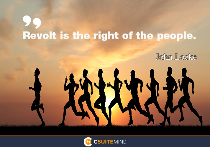 """Revolt is the right of the people"""