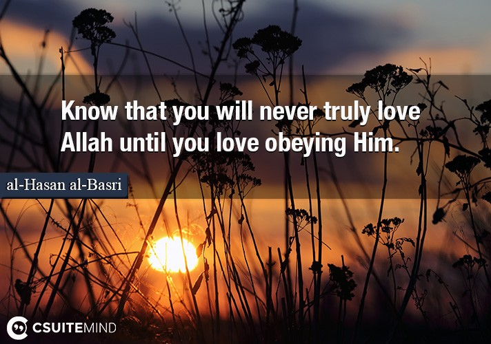 know-that-you-will-never-truly-love-allah-until-you-love-obe