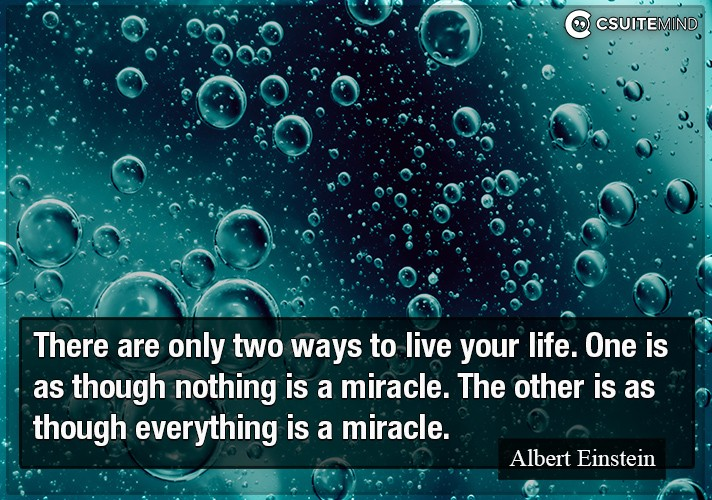 there-are-only-two-ways-to-live-your-life-one-is-as-though