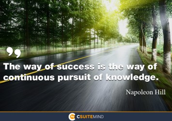 the-way-of-success-is-the-way-of-continuous-pursuit-of-knowl
