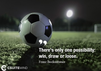 There's only one possibility: win, draw or loose.