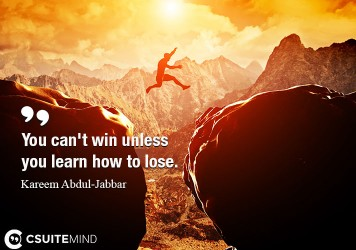 you-cant-win-unless-you-learn-how-to-lose