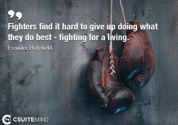 Fighters find it hard to give up doing what they do best - fighting for a living.