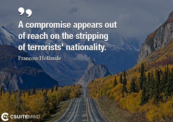 A compromise appears out of reach on the stripping of terrorists' nationality.
