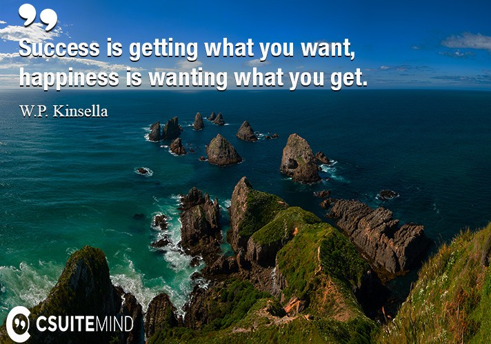 success-is-getting-what-you-want-happiness-is-wanting-what