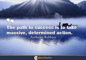 the-path-to-success-is-to-take-massive-determined-action