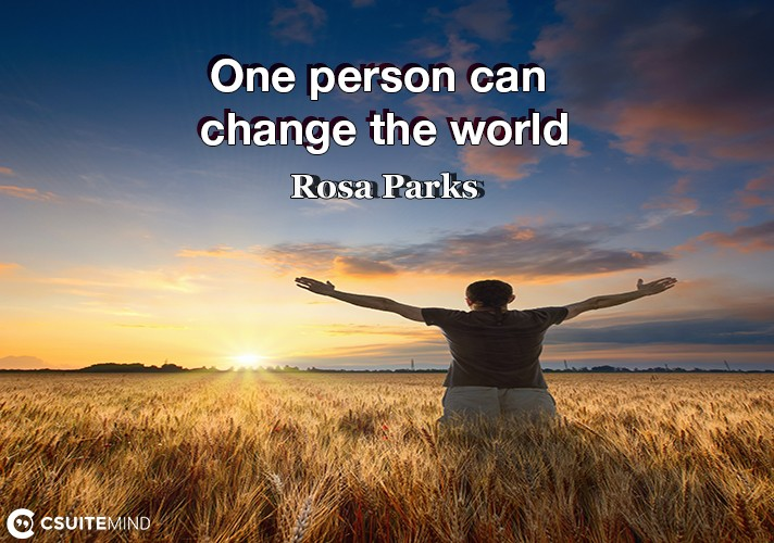 One person can change the world
