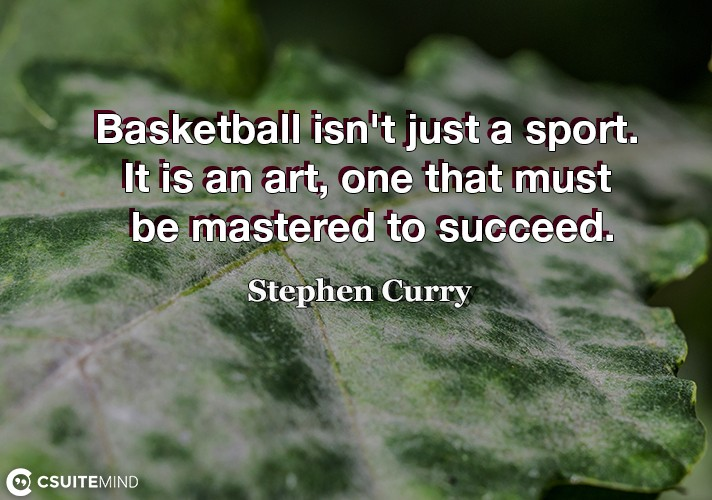 basketball-isnt-just-a-sport-it-is-an-art-one-that-must-b