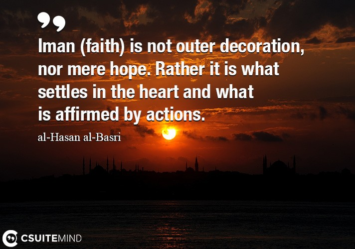 iman-faith-is-not-outer-decoration-nor-mere-hope-rather