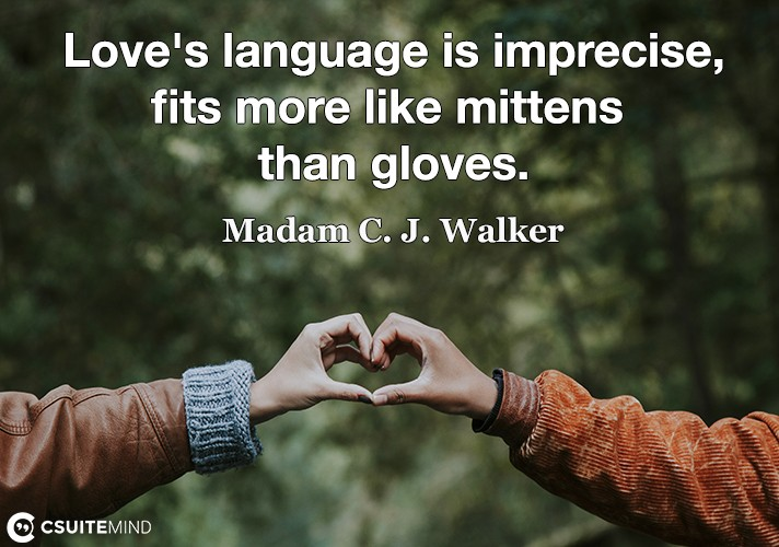 Love's language is imprecise,fits more like mittens than gloves.